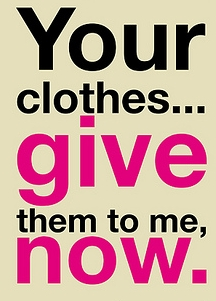 give me clothes