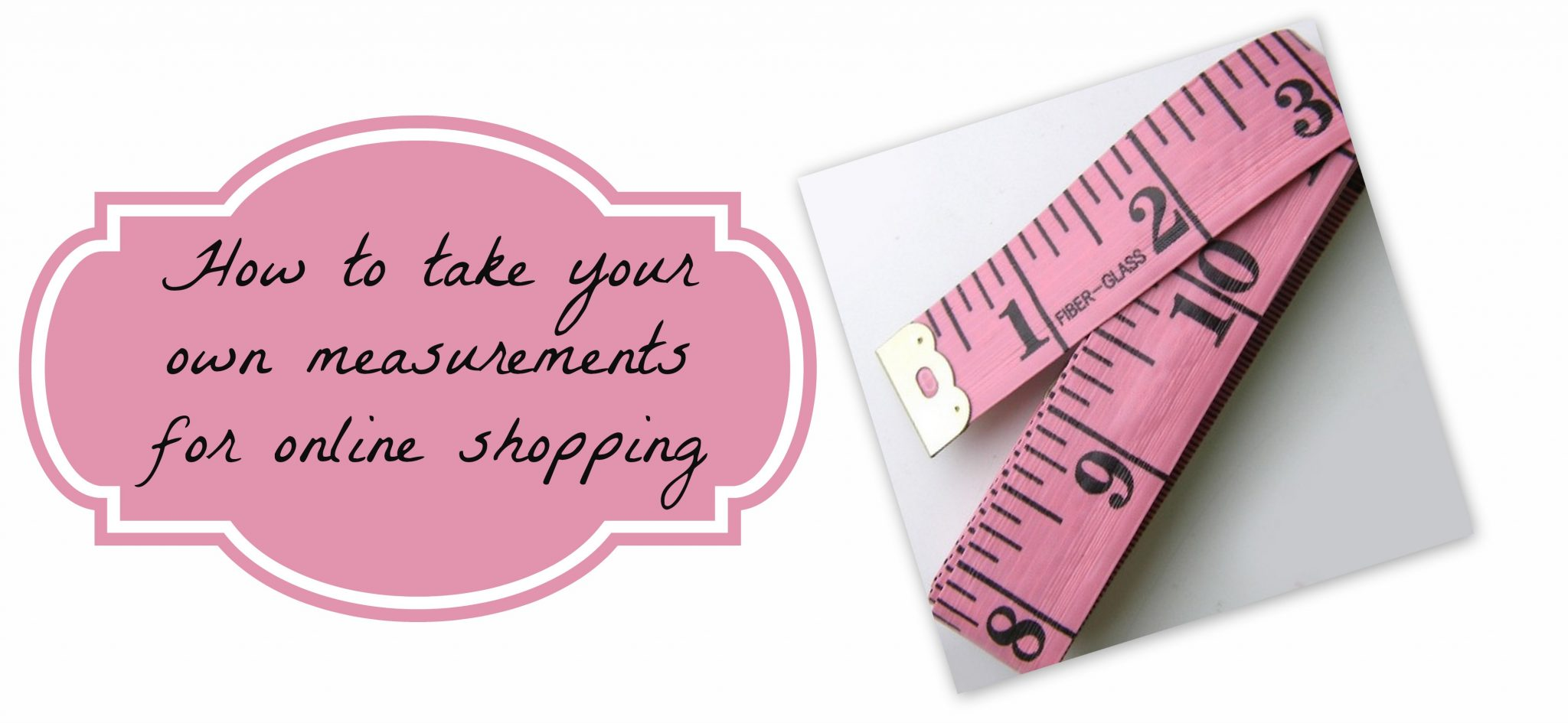 How To: Take your own measurements for online shopping