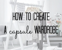 How To: Create a Capsule Wardrobe
