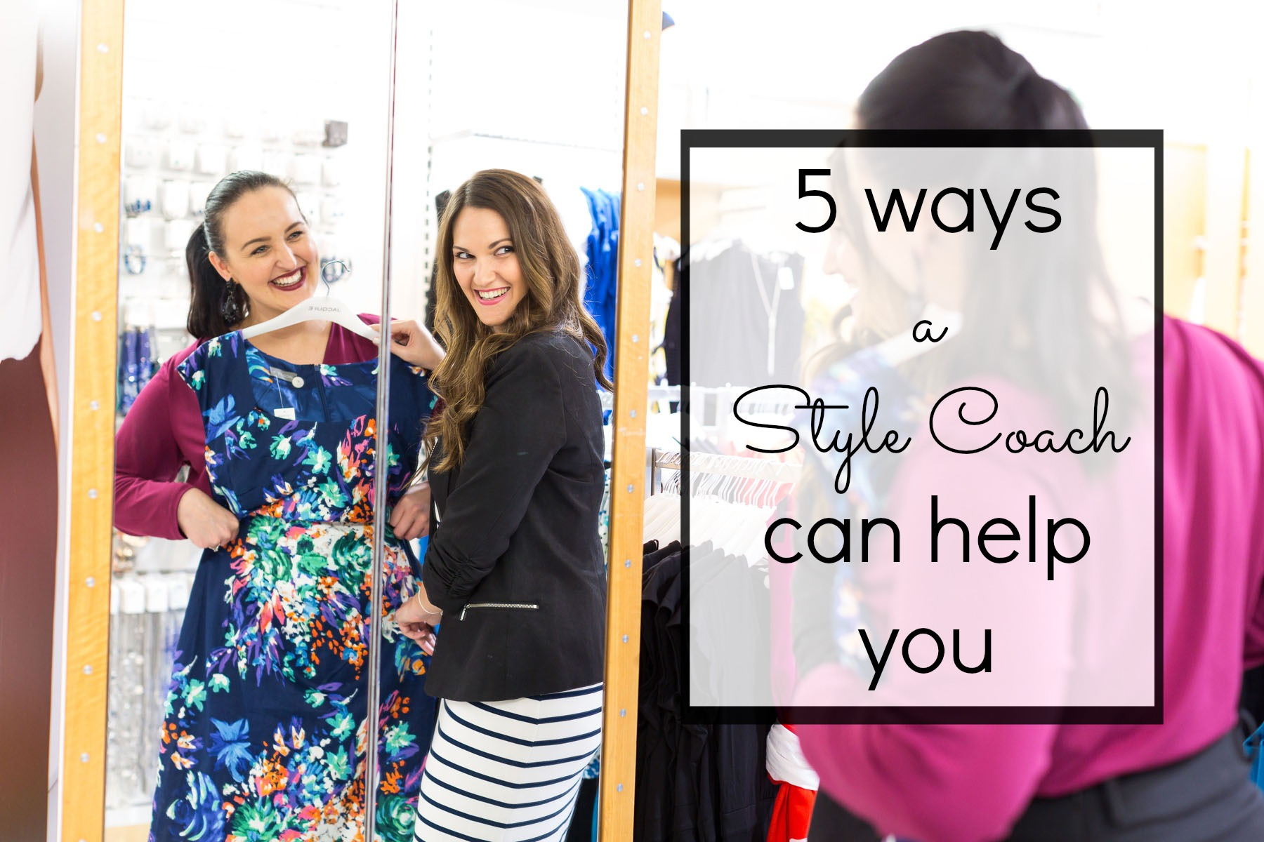 5 ways a Style Coach can help you